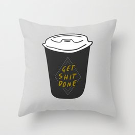 Get shit done - Productive Coffee Lovers Throw Pillow