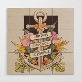 Remove everything that holds you down Wood Wall Art