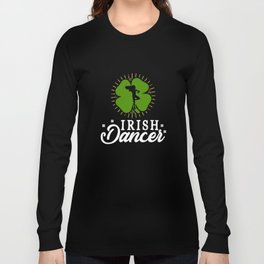 Irish Dancer St Patricks Day Apparel Long Sleeve T-shirt