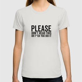 Please Don't Read This Oh F*ck You Did It T-shirt