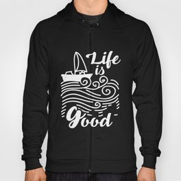 Life Is Better With A Boat TShirt Hoody