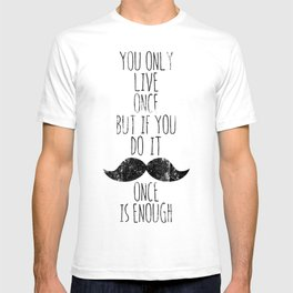 Life is one T-shirt