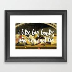 I Like Big Books And I Cannot Lie Framed Art Print
