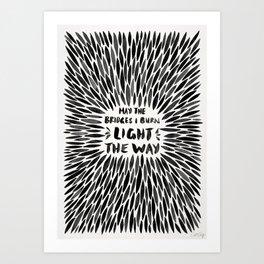 Bridges I Burn – Black Burst Art Print