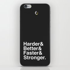 Harder, Better, Faster, Stronger. (Daft Punk) iPhone & iPod Skin