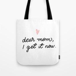 Dear #mom, I get it now - #MothersDay #Gift #Lettering #Design Tote Bag