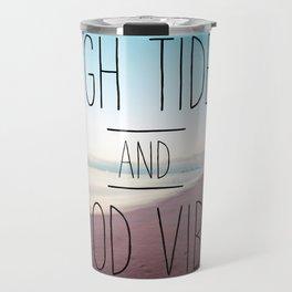 High Tides and Good Vibes Travel Mug