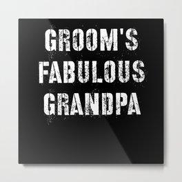 Groom's Fabulous Grandpa Metal Print