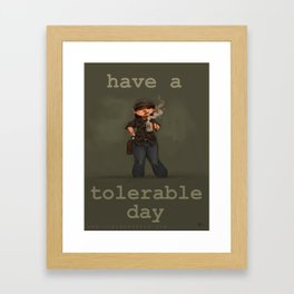 Have a Tolerable Day Framed Art Print