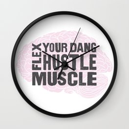 Flex Your Dang Hustle Muscle Wall Clock