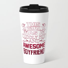 This Girl has an Awesome Boyfriend Travel Mug