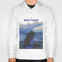 west coast Hoodies featuring In The West Coast by Dr.RPF
