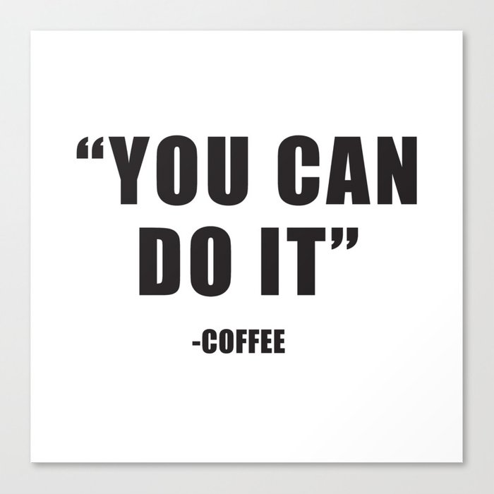 You can do it Canvas Print