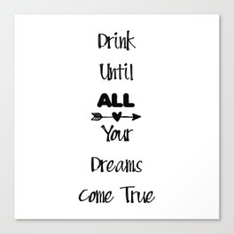 Drink Until All Your Dreams Come True Funny Kitchen Art Witty Wine Decor A124 Canvas Print