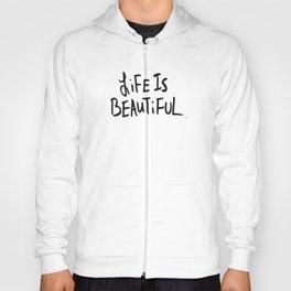 Life is Beautiful (white) Hoody