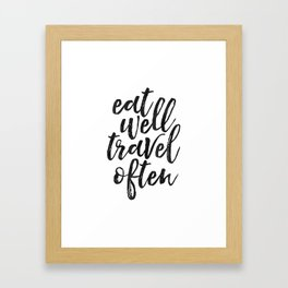 printable art, eat well travel often, inspirational quote,nursery decor,wanderlust,quote art Framed Art Print
