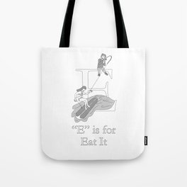 """E"" is for Eat It Tote Bag"