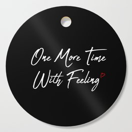One More Time Cutting Board