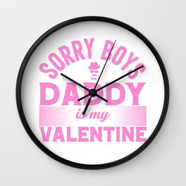 Sorry boys daddy is my valentine pink Color Wall Clock