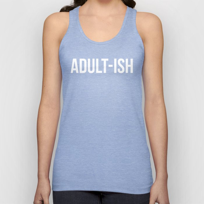 Adult-ish Funny Quote Unisex Tank Top