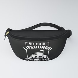 Off Duty Lifeguard Save Yourself Fanny Pack
