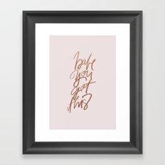 Babe You Got This Framed Art Print