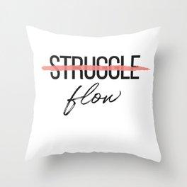 """""""Struggle x Flow"""" design Throw Pillow"""