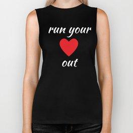 Run Your Heart Out Running Workout T-Shirt Biker Tank