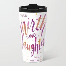 With Mirth and Laughter Travel Mug
