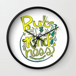 But First Kindness Wall Clock