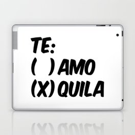 Tequila or Love - Te Amo or Quila Laptop & iPad Skin