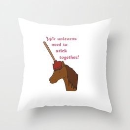 Unicorns need to stick together Throw Pillow