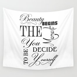 Beauty Begins The Moment You Decide To Be Yourself Quote Wall Tapestry