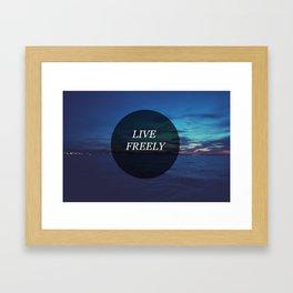 Live Freely Framed Art Print