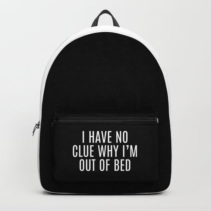 Out Of Bed Funny Quote Backpack