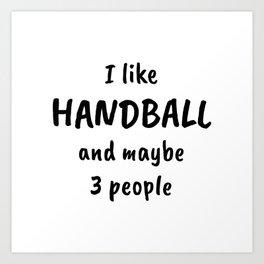 Handball Player Coach Fan Funny Saying Art Print