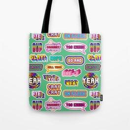 Pattern #4: YOLO, Slay!, Hell Yeah!, Yas Kween, etc. Tote Bag