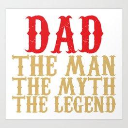 Dad The Man The Myth The Legend Art Print