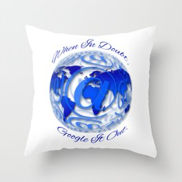 When In Doubt, Google it out. Throw Pillow