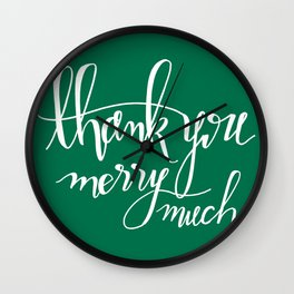 Thank You Merry Much - Green Wall Clock