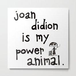 joan didion is my power animal Metal Print