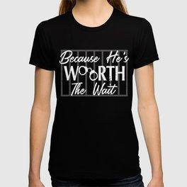 Because He is Worth the Wait Husband Boyfriend Jail T-shirt
