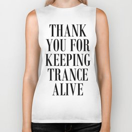 Thank You For Keeping Trance Alive Biker Tank
