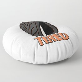 Tired | Petrolheads Gift Floor Pillow