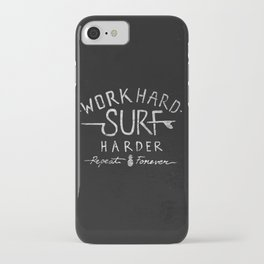 Work Hard. Surf Harder. Repeat Forever. iPhone Case
