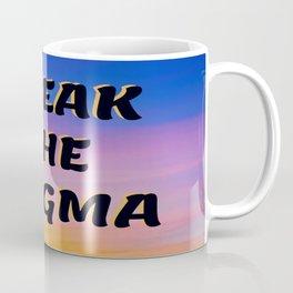Break The Stigma  Coffee Mug