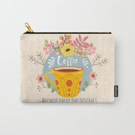 Coffee Because Every Day Deserves A Second Chance Carry-All Pouch