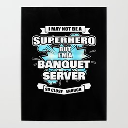 Banquet Server Gift Superhero Banquet Server Poster