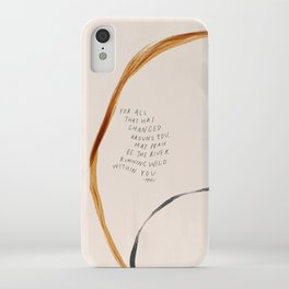 For All That Has Changed Around You, May Peace Be The River Running Wild Within You. iPhone Case