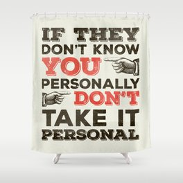 If They Don't Know You Personally Shower Curtain